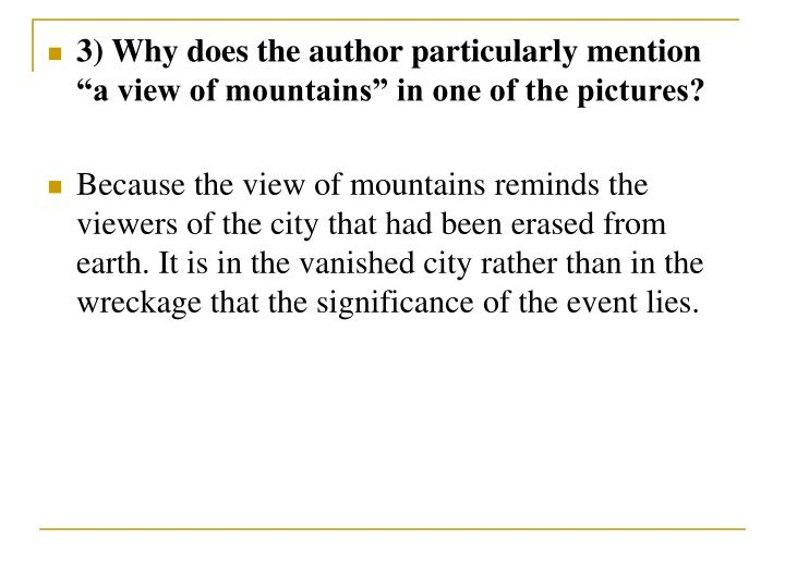 "3) Why does the author particularly mention ""a view of mountains"" in one of the pictures?"