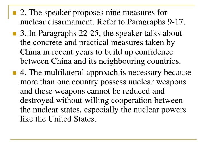 2. The speaker proposes nine measures for nuclear disarmament. Refer to Paragraphs 9-17.