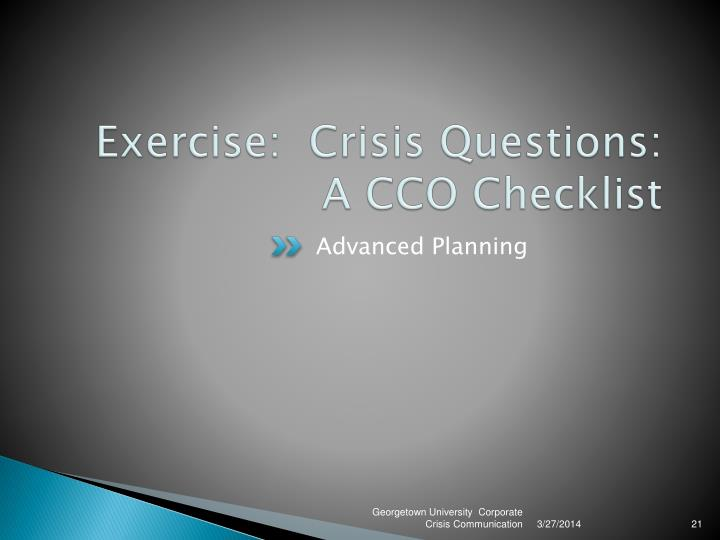 Exercise:  Crisis Questions:  A CCO Checklist