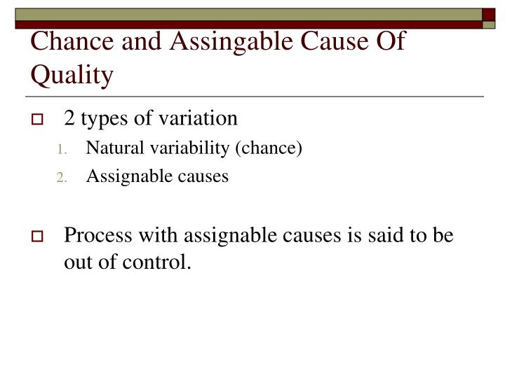 Chance and Assingable Cause Of Quality