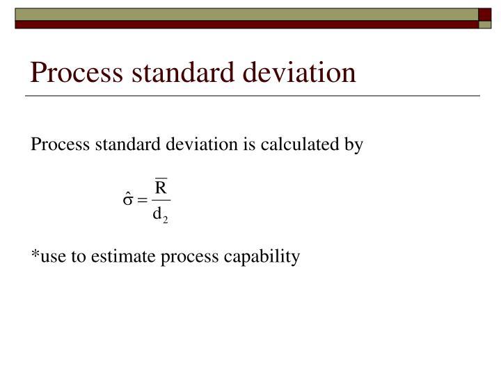 Process standard deviation
