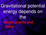 gravitational potential energy depends on the1