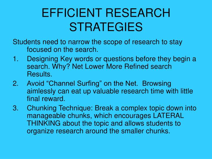 EFFICIENT RESEARCH STRATEGIES