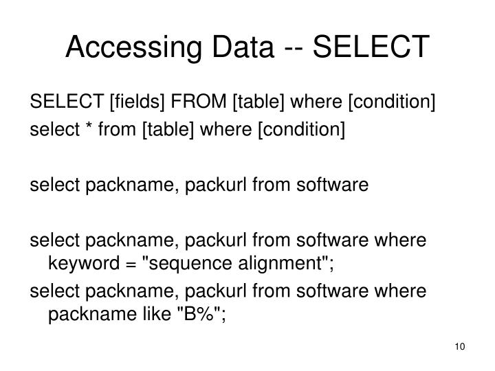 Accessing Data -- SELECT