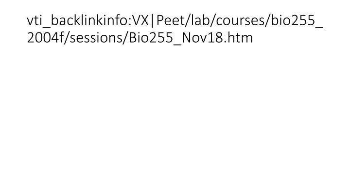vti_backlinkinfo:VX|Peet/lab/courses/bio255_2004f/sessions/Bio255_Nov18.htm