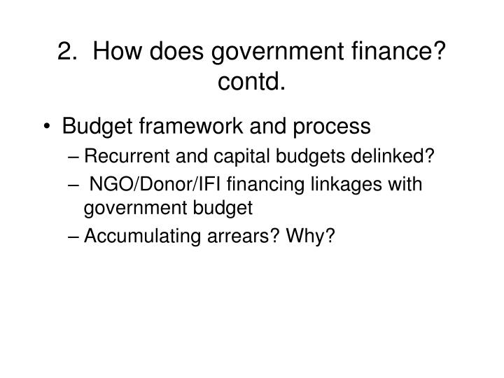 2.  How does government finance? contd.