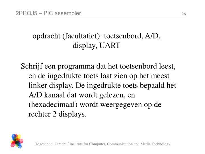 opdracht (facultatief): toetsenbord, A/D, display, UART