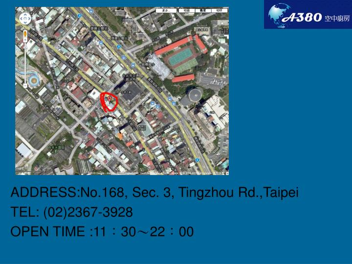 ADDRESS:No.168, Sec. 3, Tingzhou Rd.,Taipei
