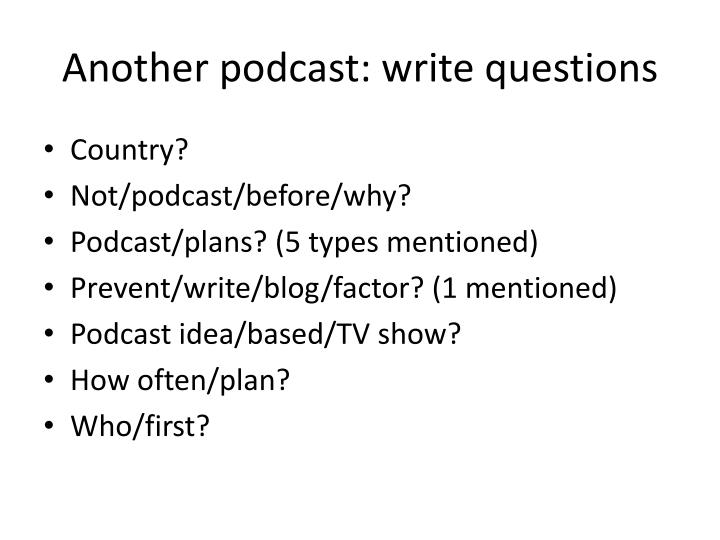 Another podcast: write questions