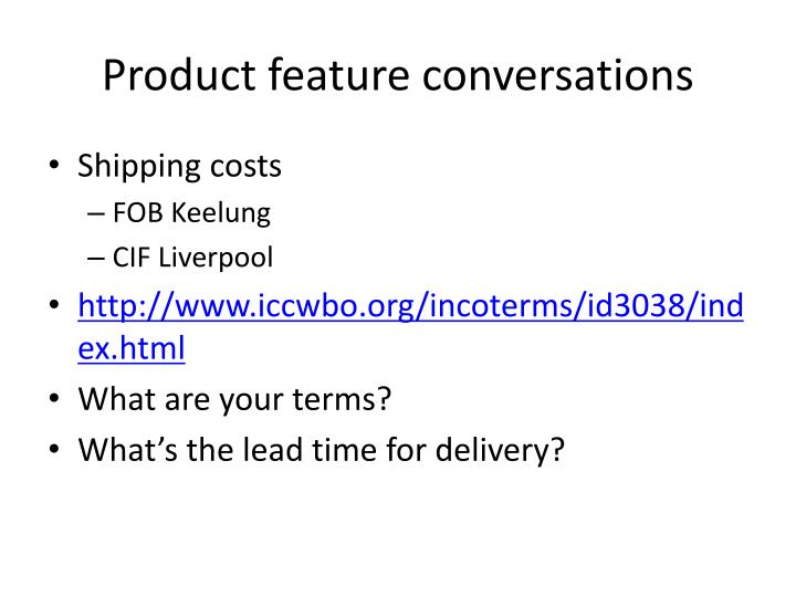 Product feature conversations
