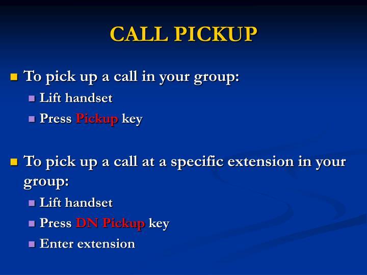 CALL PICKUP