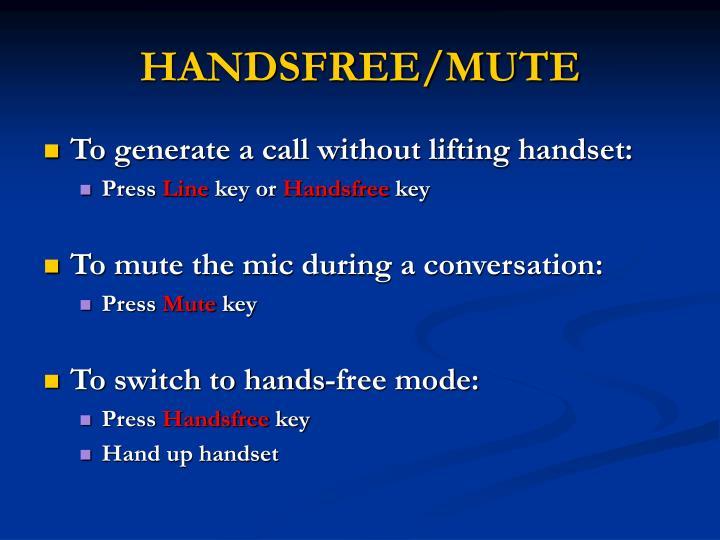 HANDSFREE/MUTE