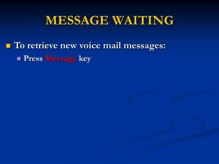 MESSAGE WAITING