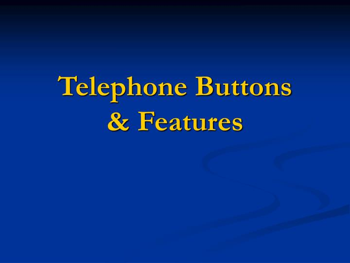 Telephone buttons features
