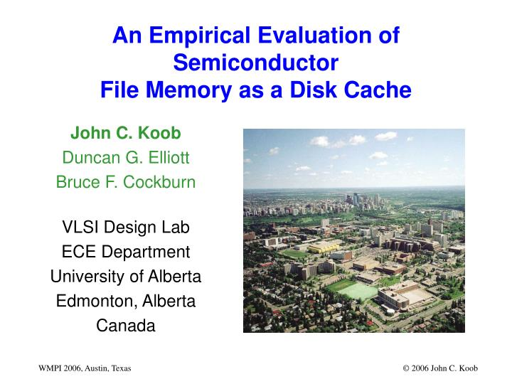 An empirical evaluation of semiconductor file memory as a disk cache
