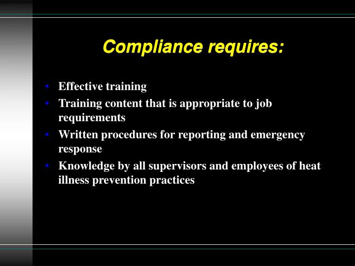 Compliance requires: