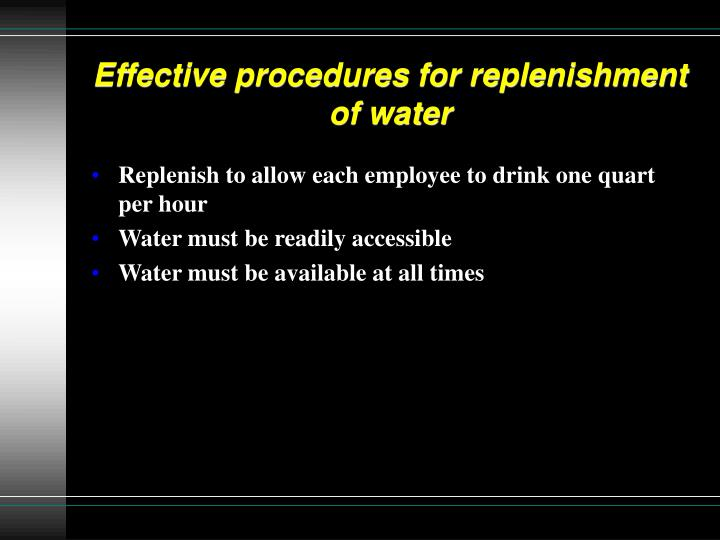 Effective procedures for replenishment of water