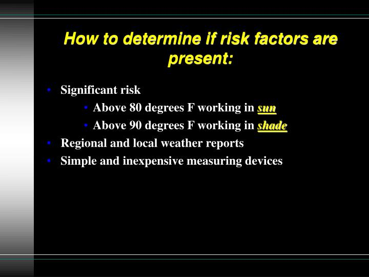 How to determine if risk factors are present: