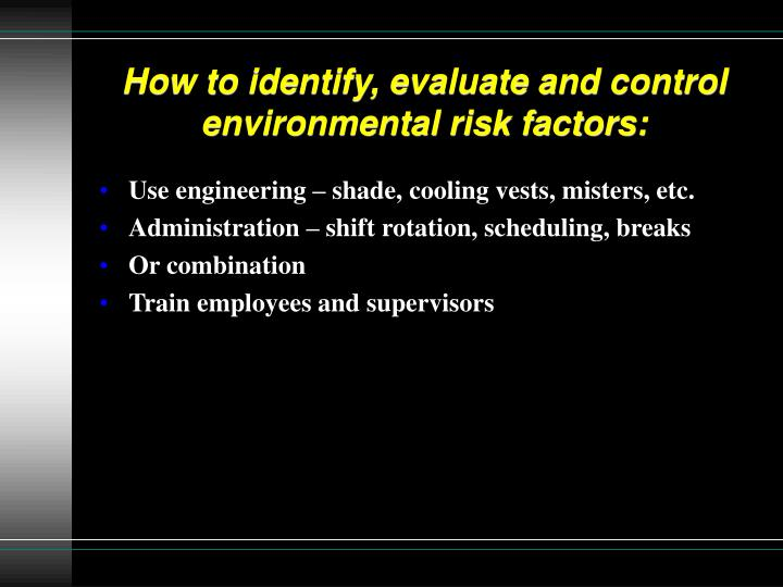 How to identify, evaluate and control environmental risk factors: