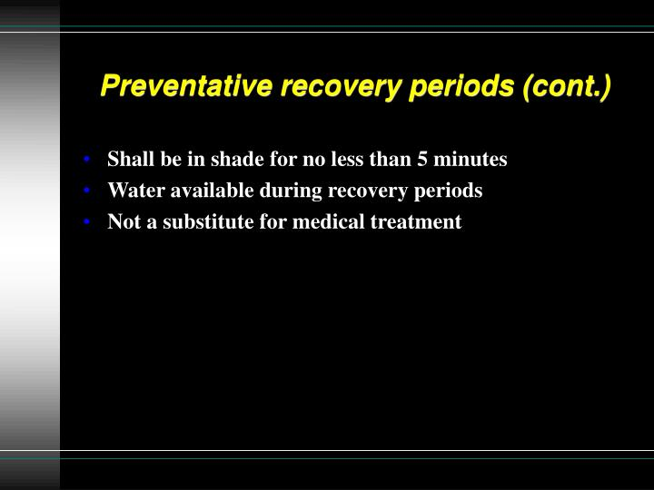 Preventative recovery periods (cont.)