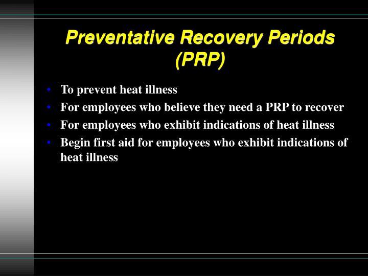 Preventative Recovery Periods (PRP)
