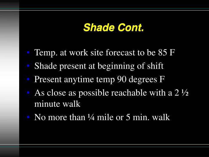 Shade Cont.