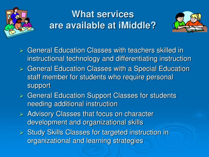 General Education Classes with teachers skilled in instructional technology and differentiating instruction