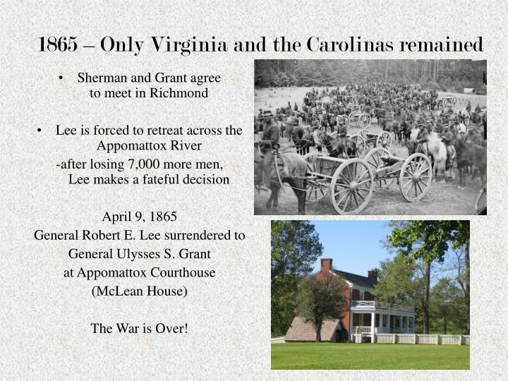 1865 – Only Virginia and the Carolinas remained
