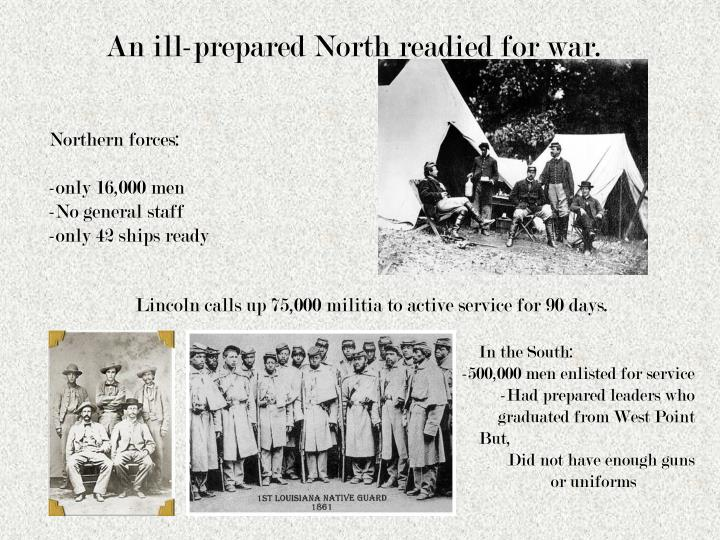An ill-prepared North readied for war.