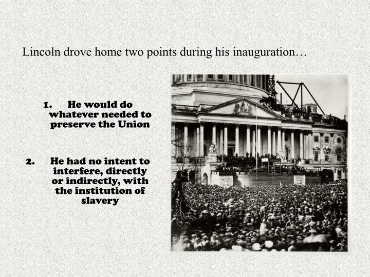 lincoln drove home two points during his inauguration