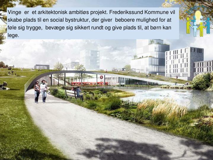Vinge  er  et arkitektonisk ambitiøs projekt. Frederikssund