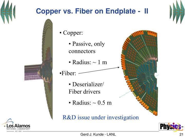 Copper vs. Fiber on Endplate -  II