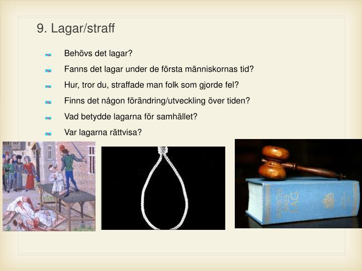 9. Lagar/straff