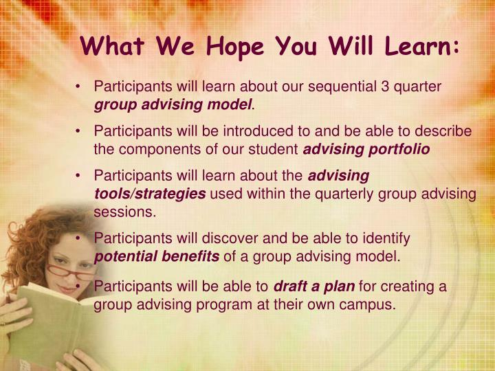 What We Hope You Will Learn: