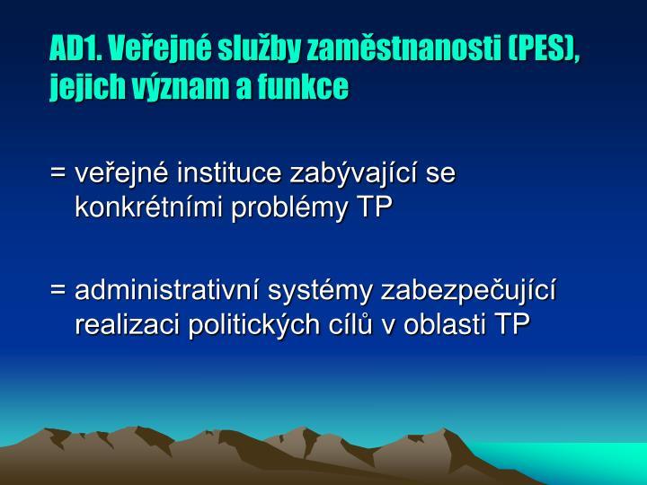 AD1. Veřejné služby zaměstnanosti (PES), jejich význam a funkce