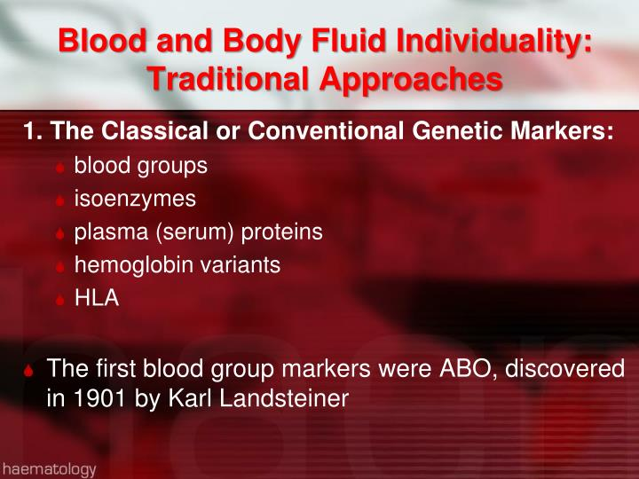 Blood and Body Fluid Individuality: Traditional Approaches