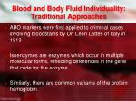 blood and body fluid individuality traditional approaches1