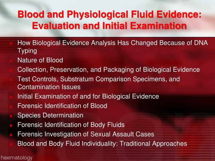 Blood and Physiological Fluid Evidence: Evaluation and Initial Examination