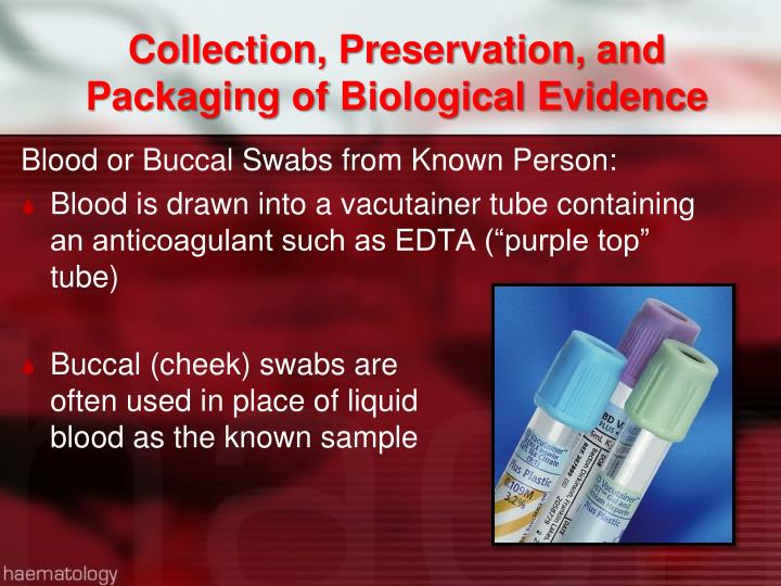 Collection, Preservation, and Packaging of Biological Evidence