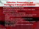collection preservation and packaging of biological evidence1