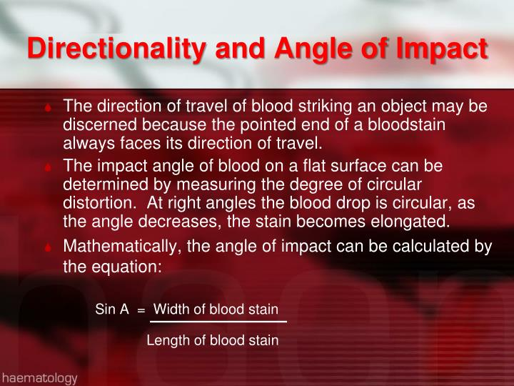Directionality and Angle of Impact