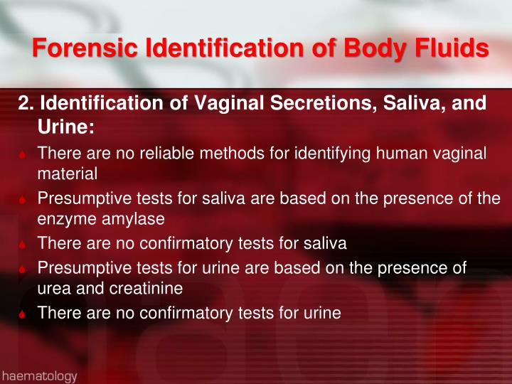 Forensic Identification of Body Fluids