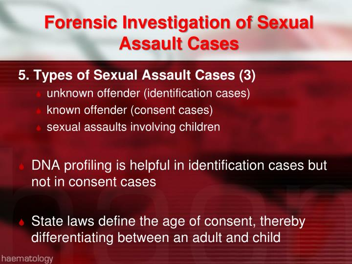 Forensic Investigation of Sexual Assault Cases