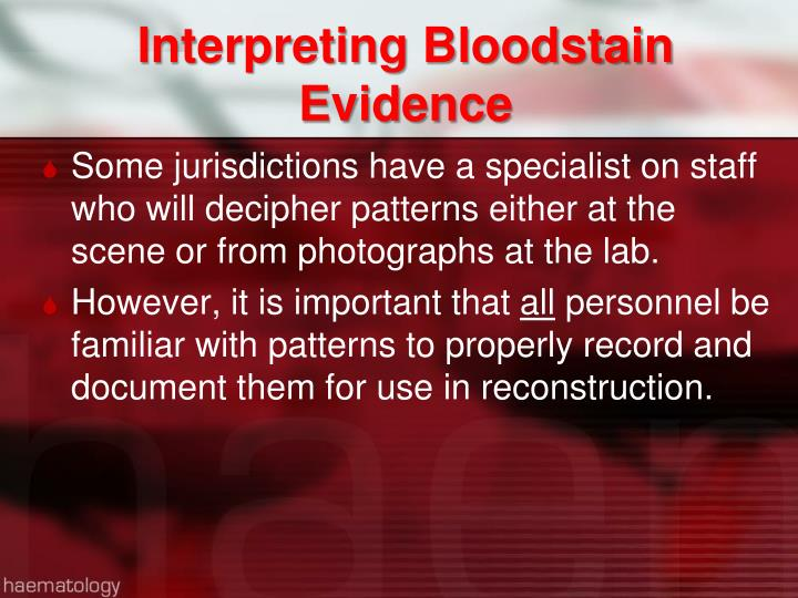 Interpreting Bloodstain Evidence