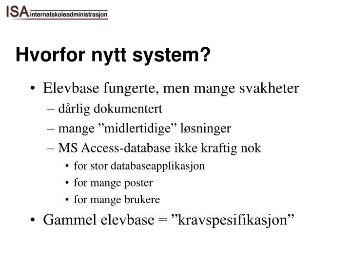 Hvorfor nytt system?