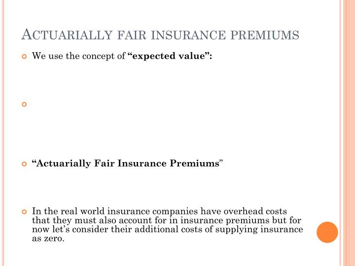 Actuarially fair insurance premiums