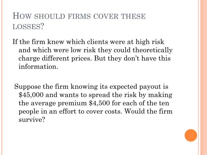 How should firms cover these losses?