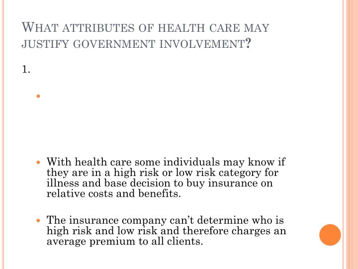 What attributes of health care may justify government involvement