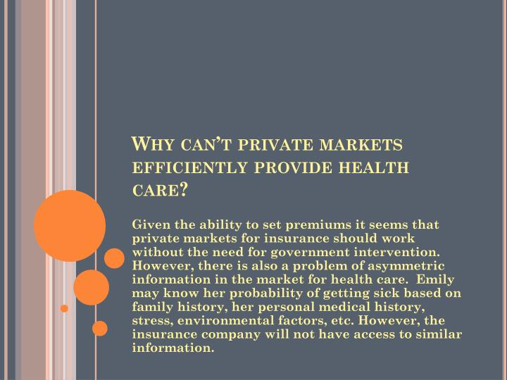 Why can't private markets efficiently provide health care?