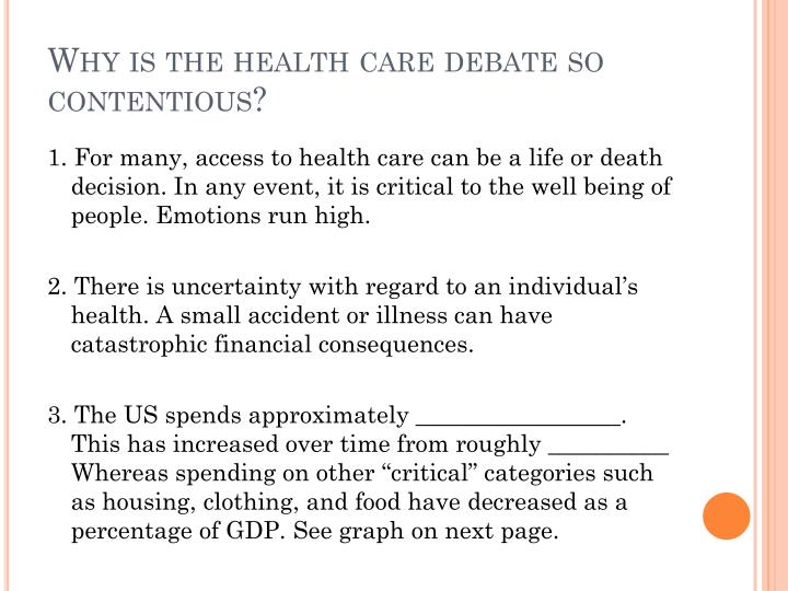 Why is the health care debate so contentious?